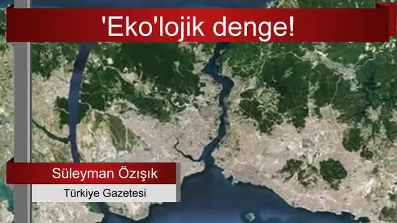 075 Kanal İstanbul neden dengelerini bozdu Süleyman Özışık Sesli
